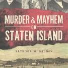 """""""Murder & Mayhem on Staten Island"""""""